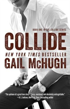 Collide:+Book+One+in+the+Collide+Series