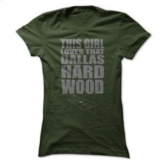 This Girl Loves That Dallas Hard Wood - #blusas shirt #grafic tee. PURCHASE NOW => https://www.sunfrog.com/Sports/This-Girl-Loves-That-Dallas-Hard-Wood-Forest-58567927-Ladies.html?68278