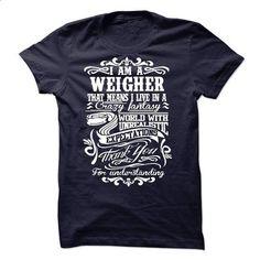 I am a/an WEIGHER - tshirt design #tee trinken #sweatshirt girl