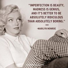 Nothing like a good Marilyn quote!