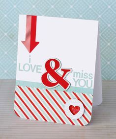 I Love & Miss You | Kelly Rasmussen {Basic Grey: Fact and Fiction}  Great inspiration for a PL card
