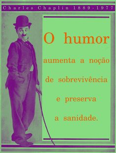 File:The humor heightens our sense of survival and preserves our sanity. Charlie Chaplin, 1889-1977 -pt.svg