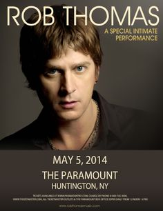 A Special Intimate Performance by ROB THOMAS at The Paramount (Huntington, NY) on May 5, 2014