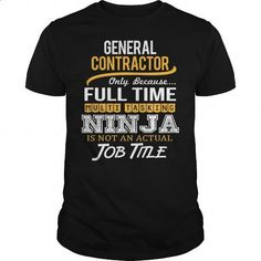Awesome Tee For General Contractor #hoodie #clothing. CHECK PRICE => https://www.sunfrog.com/LifeStyle/Awesome-Tee-For-General-Contractor-117671911-Black-Guys.html?60505