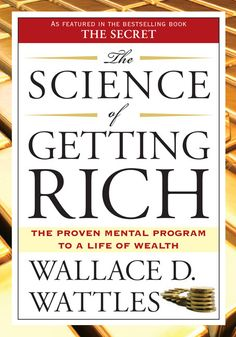Believe there is a science to getting rich, well Wallace D Wattles did and he shares it in The Science of Getting Rich PropelHer's Book Club - PropelHer's Book of the Month Rich / Money / Wealth / Finance Motivational Books, Inspirational Books, Good Books, Books To Read, My Books, New Age, Wallace Wattles, As A Man Thinketh, Science Of Getting Rich