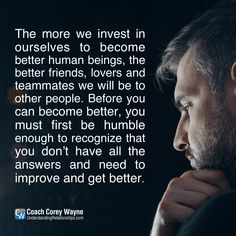 """#humility #improvement #success #relationships #women #sex #dating #attraction #love #seduction #communication #relationshiphelp #dreams #goals #marriage #coachcoreywayne Photo by iStock.com/KatarzynaBialasiewicz """"Before you can become better, you must first be humble enough to recognize that you don't have all the answers and need to improve and get better."""" ~ Coach Corey Wayne"""