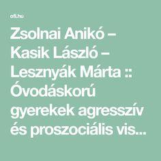 Zsolnai Anikó – Kasik László – Lesznyák Márta :: Óvodáskorú gyerekek agresszív és proszociális viselkedése | Oktatáskutató és Fejlesztő Intézet