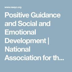 Positive Guidance and Social and Emotional Development | National Association for the Education of Young Children | NAEYC