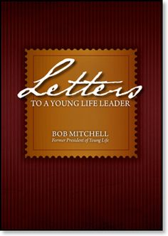 Letters to a Young Life Leader: Not leading anymore, but I would love to read this.