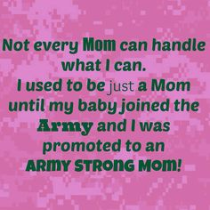 bf80e68c1962 Army Strong Mom - Me too! Don't ever forget that the families of our HEROS…