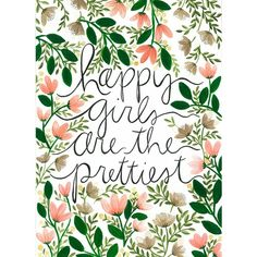 Happy Girls are the Prettiest, a print by the Painted Arrow