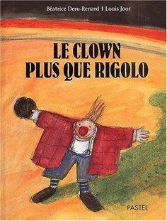 Le clown plus que rigolo / texte de Béatrice Deru-Renard. Cogito le clown se demande : pourquoi suis-je un clown rigolo ? Est-il rigolo à cause de son chapeau, la taille de ses chaussures, son costume à carreaux ? Qu'est-ce qui fait qu'un clown est vraiment rigolo ? Cogito va interroger tous les autres membres du cirque. A partir de 6 ans