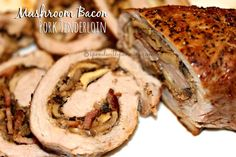 Mushroom Bacon Pork Tenderloin!  This is an easy dish that looks really elegant!  I make this ALL of the time!