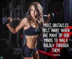 Most obstacles melt away when we make up our minds to walk boldly through them. Fitness Quotes Women, Motivational Quotes For Women, Muscle Quotes, Bodybuilding Quotes, Abs Women, Killer Workouts, Workout Results, Fitness Goals, 6 Packs