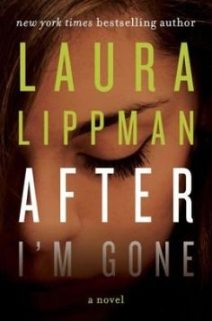 After I'm Gone by Laura Lippman: Nothing Like an Original Mystery
