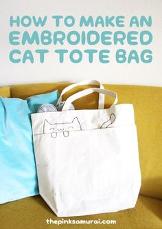 How to make an embroidered cat tote bag • via The Pink Samurai
