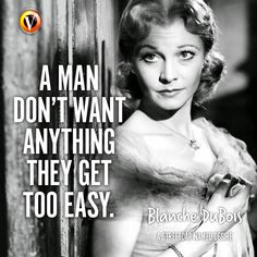 "Blanche DuBois (Vivien Leigh) in A Streetcar Named Desire: ""A man don't want anything they get too easy."" #quote #moviequote #superguide"