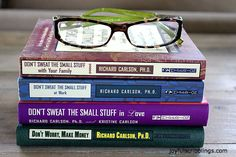 Don't Sweat The Small Stuff Books are some of my favorite books.      I think I have just about every book of the Don't Sweat the Small Stuff collection by Richard Carlson. It all star