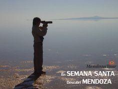 En #SemanaSanta descubrí #Mendoza! Viajá, Jugá, Divertite, Disfrutá, Conocé, Recorré, con MendozaTour.Com