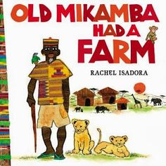 Old Mikamba is, as you might expect, a riff on Old McDonald, but instead of domesticated animals, he's a keeper on a game farm in Africa. Review from Sprout's Bookshelf.
