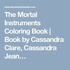 The Mortal Instruments Coloring Book | Book by Cassandra Clare, Cassandra Jean…