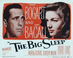 The Big Sleep - stars Humphrey Bogart, Lauren Bacall