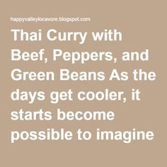 Thai Curry with Beef, Peppers, and Green Beans As the days get cooler ...