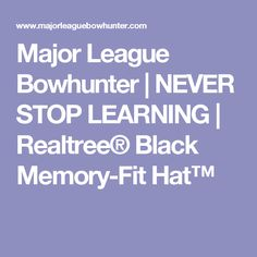 Major League Bowhunter | NEVER STOP LEARNING | Realtree® Black Memory-Fit Hat™