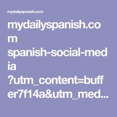 a5bf248f85154 56 Spanish Social Media Words You Should Know