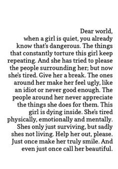 dear world, when a girl is quie, you already know that's dangerous. the things… Dear World, In This World, The Words, Hurt Quotes, Quotes To Live By, Sad Quotes That Make You Cry, Deep Quotes, Mood Quotes, Life Quotes