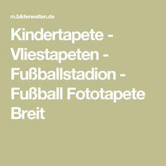 Kindertapete - Vliestapeten - Fußballstadion - Fußball Fototapete Breit