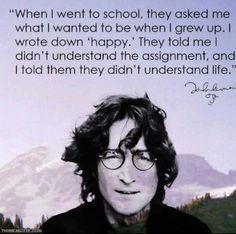 John Lennon, grow up happy.