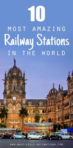 10 Most Amazing Railway Stations in the World #travel #world