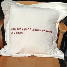 teksten How Can I Get 8 Hours Of Sleep In 3 Hours Microfiber Pillow Sham How Can I Get, I Can, 8 Hours Of Sleep, Humor, Mood Quotes, Life Quotes, Decir No, Funny Pictures, Shit Happens