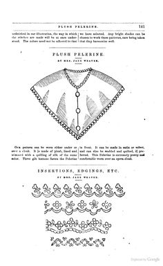 "Peterson's. August 1865. ""Plush Pelerine. Our pattern can be worn either under or over a cloak. It is made of plush, lined and trimmed with a quilling of silk of the same color. Three gilt buttons fasten the Pelerine in front. It can be made in satin or velvet, and can also be wadded and quilted, if preferred. This Pelerine is extremely pretty and comfortable worn over an opera cloak."""