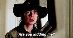 Are you kidding me?  (c) Carl Grimes