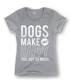 Look what I found on #zulily! Athletic Heather 'Dogs Make Me Happy' Tee by Cotton Jungle #zulilyfinds