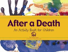After a Death-An Activity Book for Children. This can be helpful when a child experiences a death. Children process things differently, especially grief. Grief Activities, Counseling Activities, Art Therapy Activities, Creative Activities, Play Therapy, Writing Activities, Therapy Worksheets, Family Therapy, Therapy Ideas