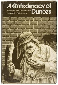 A Confederacy of Dunces. John Kennedy Toole. First edition