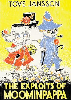 Moomin poster - The Exploits of Moominpappa-----L-R: Sniff's father The Muddler, Moominpappa, and Snufkin's father Joxter
