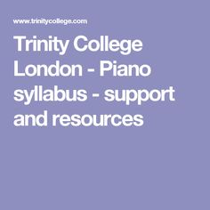 Trinity College London - Piano syllabus - support and resources