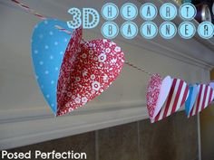 Posed Perfection: 3D Heart Banner ~ Easy banner for Valentine's Day mantel. #hearts #Valentinesday #papercrafting