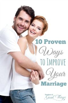 10 Proven Ways to Improve Your Marriage - Easy ways that make great results in your marriage. | www.teachersofgoodthings.com