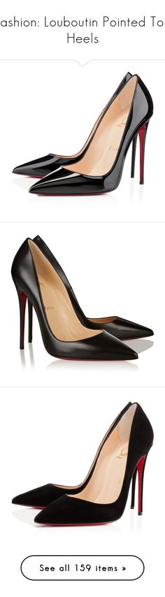 """Fashion: Louboutin Pointed Toe Heels"" by katiasitems on Polyvore featuring shoes, pumps, heels, christian louboutin, louboutin, black, high heel pumps, black stilettos, black patent leather pumps and pointed toe pumps"