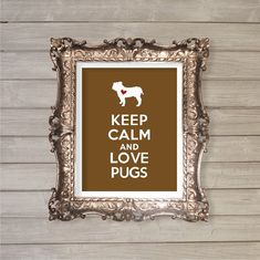 Keep Calm and Love Pugs  8x10 Instant Download  by FebruaryLane, $3.95