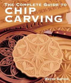 The Complete Guide to Chip Carving by Wayne Barton. Save 34 Off!. $11.83…
