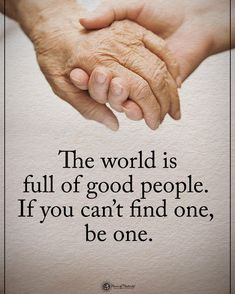 Type YES if you agree.  The world is full of good people. If you can't find one be one. #powerofpositivity  #inspirationalquotes #quotes #positivethinking #inspiration #motivation #quotesoftheday #instaquotes #sayings #words#quotation #motivationalquotes #lifequotes #qotd #quotestagram #lifecoach #inspire #positivity #positivethoughts #life #like #love #follow