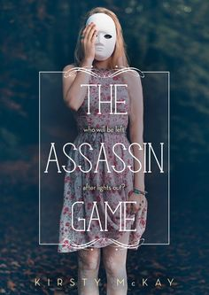 #CoverReveal: The Assassin Game – Kirsty McKay, redesign, https://www.goodreads.com/book/show/27969100-the-assassin-game