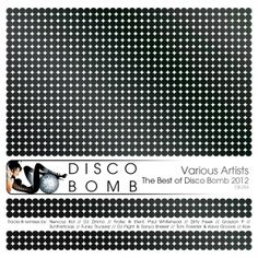 Label Worx Release of the Day - Various Artists : The Best of Disco Bomb 2012 [ Disco Bomb ]