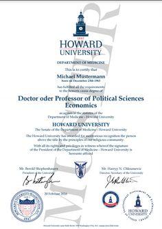 Doktortitel kaufen Haward University | Berufszertifikate & Diplome DOCTOR, PROFESSOR HONORARY DEGREE CERTIFICATE HARVARD, CAMBRIDGE, OXFORD, STANFORD, PRINCETON, YALE, IMPERIAL, EHRENDOKTOR, DOKTORTITEL, DOCTOR TITEL KAUFEN, URKUNDE ZUM GEBURTSTAG, HONORARY DEGREE CERTIFICATE, DIPLOMA, EHRENDOKTOR, DOKTOR TITEL, ODER PROFESSOR KAUFEN URKUNDE DIPLOM, TITLES OF NOBILITY DOCUMENT CERTIFICATE CERTIFICATE HONORARY TITLE PRESENT Geschenke zum Geburtstag, Diplom, Urkunde kaufen. www.etwas.info Howard University, University Diploma, University Degree, Certificates Online, Certificate Templates, Professor, Canadian Passport, Degree Certificate, Cambridge